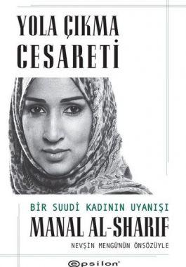 Yola Çıkma Cesareti: Bir Suudi Kadının Uyanışı