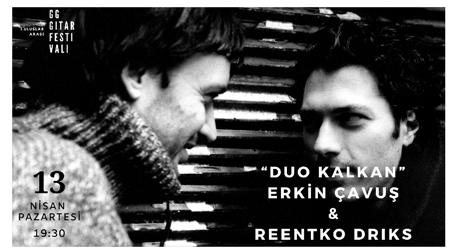 Duo Kalkan - Erkin Çavuş & Reentko