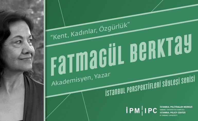 İstanbul Perspektifleri Söyleşi Serisi - Fatmagül Berktay