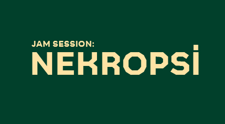 Jam Session: Nekropsi