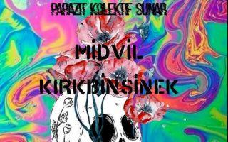 Parazit Kolektif Sunar: Kırkbinsinek & Midvil