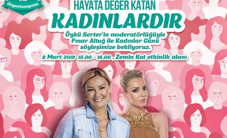 Pınar Altuğ ve Öykü Serter 8 Mart'ta Marmara Park AVM'de Buluşuyor