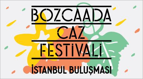 Bozcaada Caz Festivali İstanbul Bul