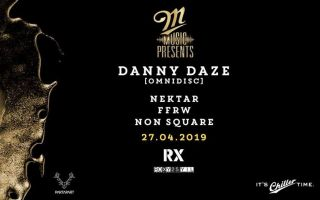 M Music Presents : Danny Daze / Non Square / Nektar / FFRW