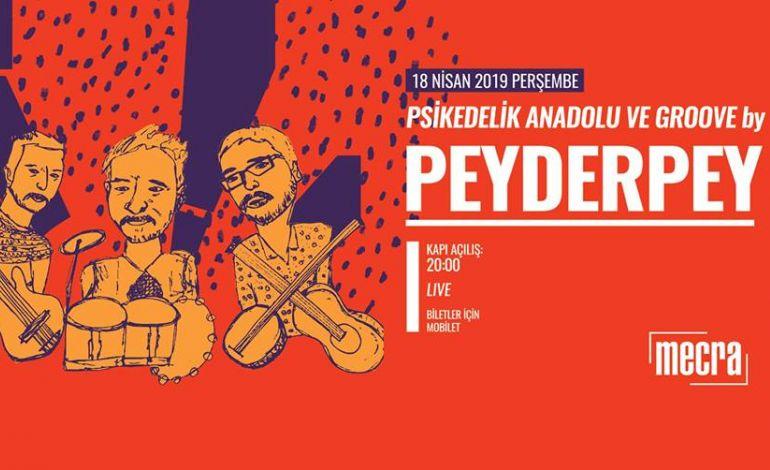 Psikedelik Anadolu ve Groove: Peyderpey