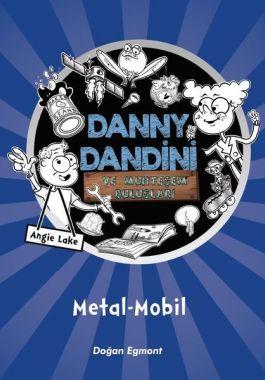 Danny Dandini ve Muhteşem Buluşları-Metal Mobil