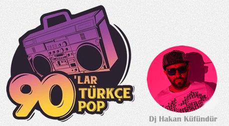 90'lar Türkçe Pop Parti: Dj Hakan