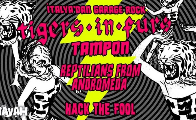Tigers In Furs / Tampon / Reptilians From Andromeda / Hack The Fool