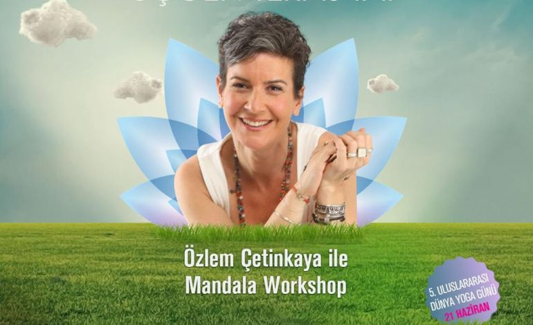 Dünya Yoga Günü'nde Özlem Çetinkaya ile Mandala Workshop!