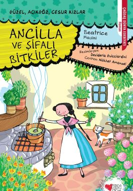 Ancilla ve Şifalı Bitkiler - Güzel, Açıkgöz, Cesur Kızlar