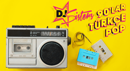 DJ Sisters - 90'lar Türkçe Pop Part