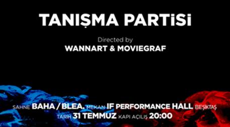 Wannart&Movie Graf Tanışma Partisi