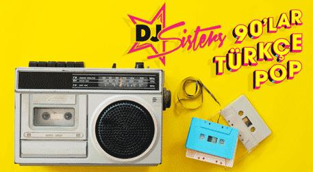 DJ Sisters 90'lar Türkçe Pop Parti