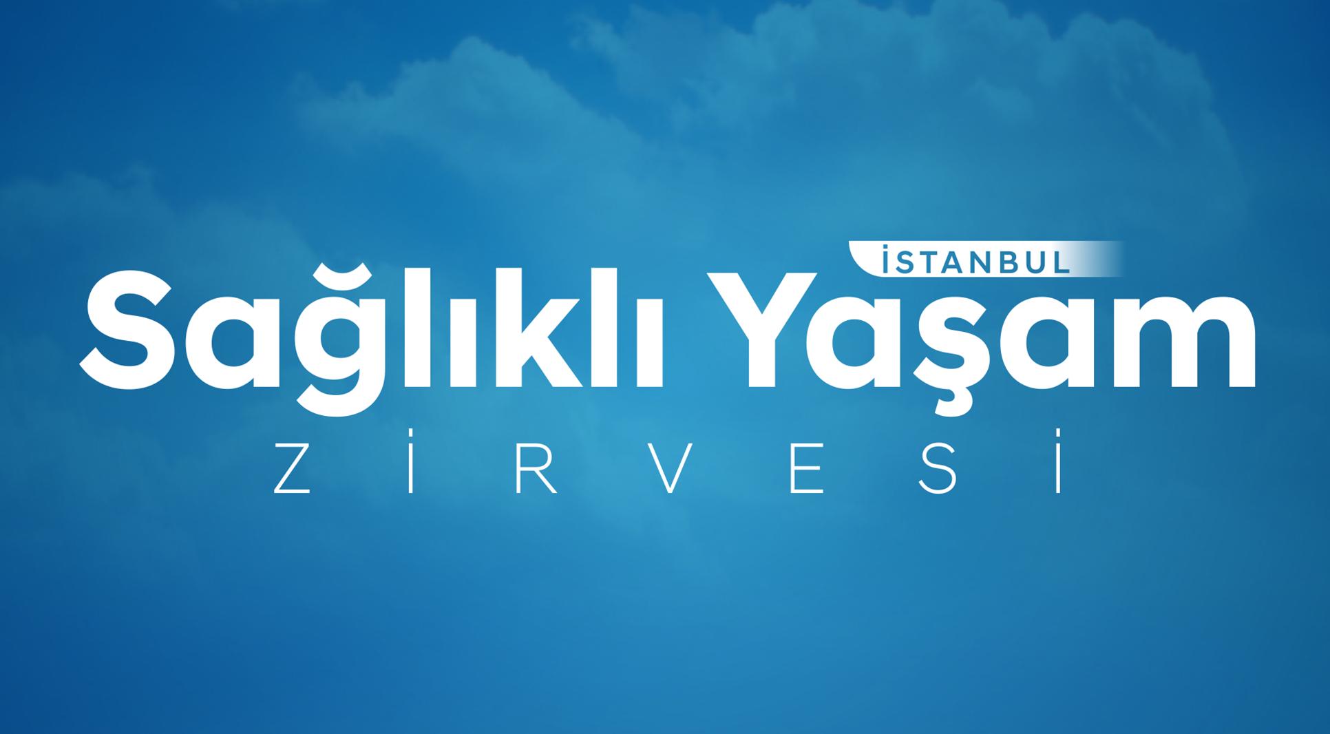 İstanbul Sağlıklı Yaşam Zirvesi