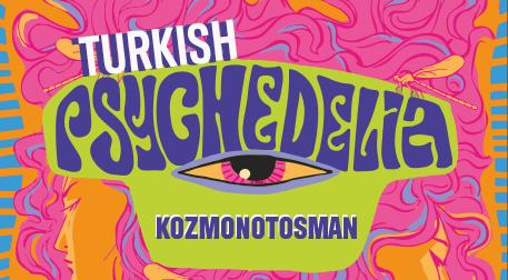 Turkish Psychedelia Night: kozmonot