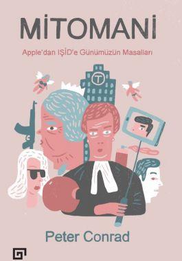 Mitomani: Apple'dan Işid'e Günümüzün Masalları