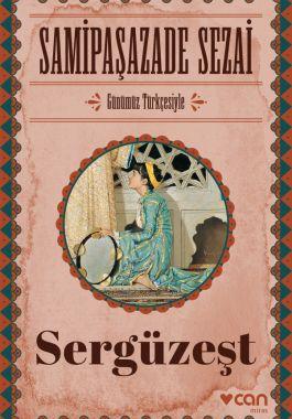 Sergüzeşt, Günümüz Türkçesiyle