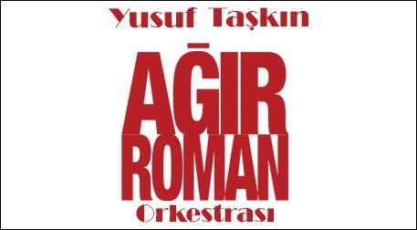 Yusuf Taşkın Ağır Roman Orkestrası