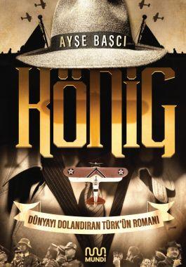 König: Dünyayı Dolandıran Türk'ün Romanı