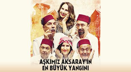 Aşkımız Aksaray'ın En Büyük Yangını