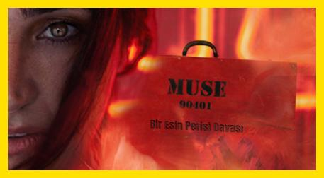 """Muse """"Bir Esin Perisi Davası"""""""