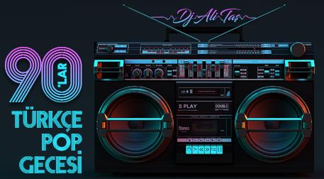 DJ Ali Taş ile 90'lar Türkçe Pop