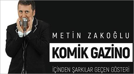 Metin Zakoğlu ile Komik Gazino