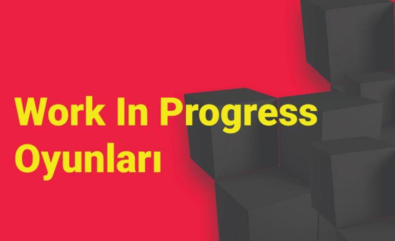Work In Progress Kısa Oyunlar