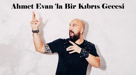 Ahmet Evan ile Bir Kıbrıs Gecesi