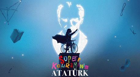 Süper Kahramanım Atatürk
