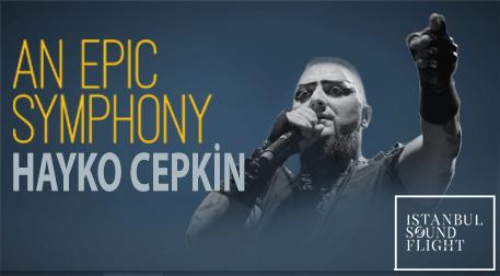 An Epic Symphony & Hayko Cepkin