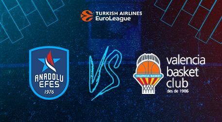 Anadolu Efes - Valencia Basket