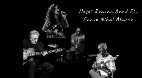Neşet Ruacan Band Ft. Cansu Nihal