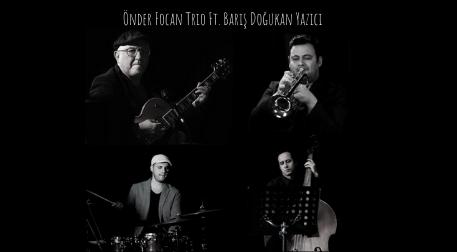 Önder Focan Trio Ft. Barış Doğukan