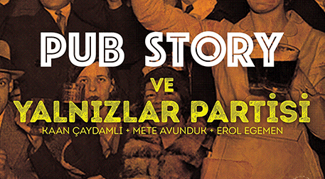 Yalnızlar Partisi - Pub Story