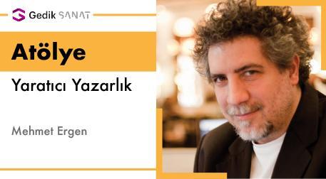 Yaratıcı Yazarlık: Mehmet Ergen
