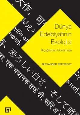 Dünya Edebiyatının Ekolojisi: İlk Çağlardan Günümüze