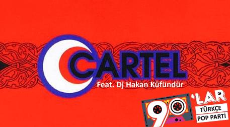 90'lar Türkçe Pop Parti: Cartel & D