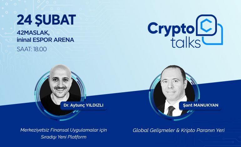 Crypto Talks Kripto Para Uzmanlarını Ağırlayacak
