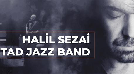 Halil Sezai&Tad Jazz Band