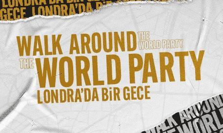 Walk Around The World Party