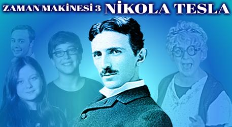 Zaman Makinesi 3- Nikola Tesla