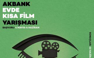 Akbank Evde Kısa Film Yarışması Kısa Filmlerinizi Bekliyor