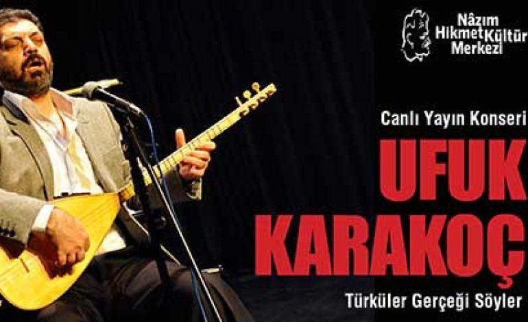 Ufuk Karakoç - Türküler Gerçeği Söyler