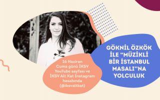 Göknil Özkök ile 'Müzikli Bir İstanbul Masalı'na Yolculuk