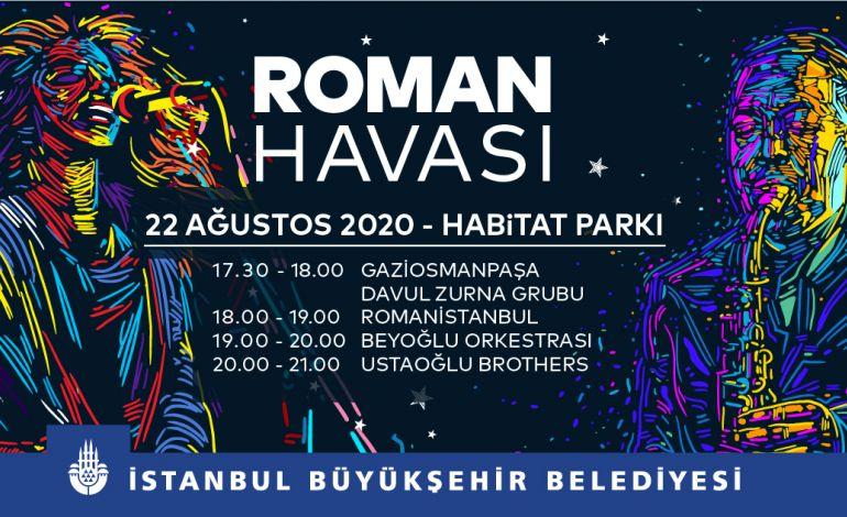 İstanbul'da 'Roman Havası' Esecek