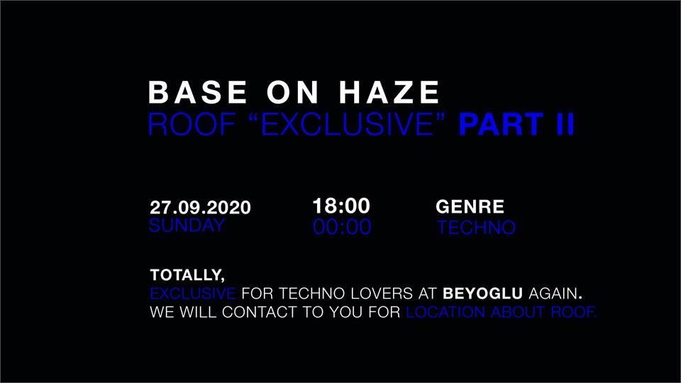 """Base On Haze Roof """"Exclusive"""" II"""