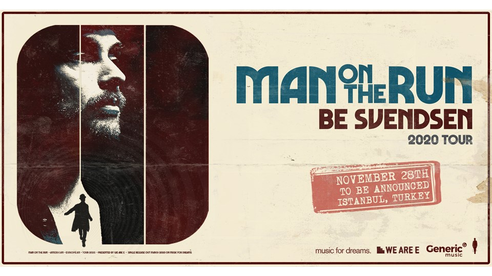 Be Svendsen w/ 'Man On The Run' 2020 Tour - Istanbul