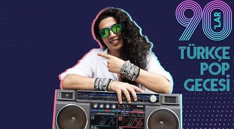 DJ Ali Taş ile 90'lar Türkçe Pop Gecesi