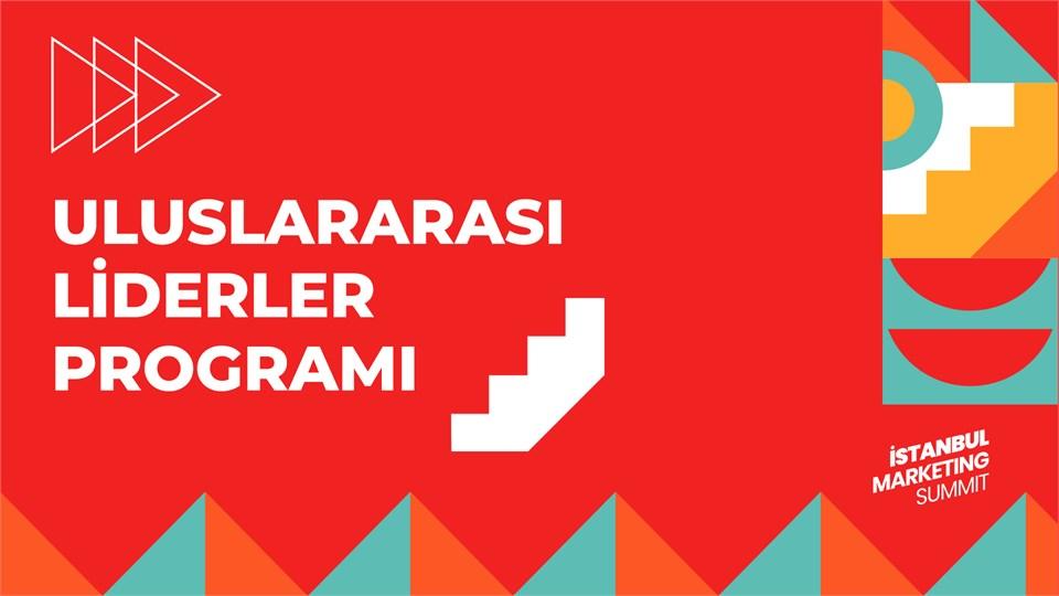 İstanbul Marketing Summit : Uluslararası Liderler Programı